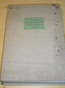 Naše jedovaté rostliny - Václav Jirásek, Rudolf Zadina, Zdeněk Blažek - 1957