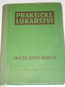 Praktické lukařství - Josef Demela - 1957