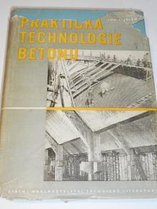 Praktická technologie betonu - Ladislav Jelen - 1956