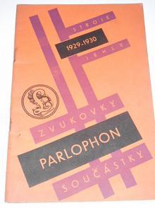 Parlophon - katalog strojů, zvukovek, zvukovodů, součástek atd. 1929 - 1930