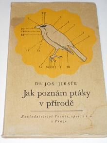 Jak poznám ptáky v přírodě - Josef Jirsík - 1944
