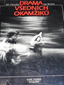 Drama všedních okamžiků - Jiří Všetečka, Jan Kotrba - 1987 - Svazarm