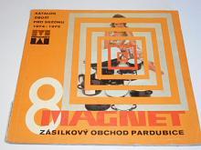 Magnet - zásilkový obchod Pardubice - 1974 - 1975 - katalog