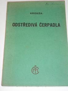 Odstředivá čerpadla - Václav Krouza - 1943