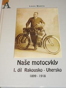 Naše motocykly - I. díl - Rakousko - Uhersko - 1899 - 1918 - Libor Marčík