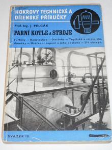 Parní kotle a stroje - 1941 - Jan Pelcák