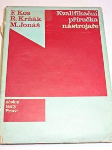 Kvalifikační příručka nástrojaře - František Kos, Rudolf Krňák, Miloslav Jonáš - 1971