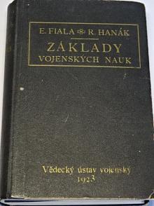 Základy vojenských nauk - Emil Fiala, Rudolf Hanák - 1923