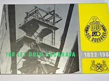160 let Dolu Doubrava - 1822 - 1982
