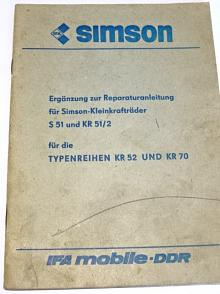 Simson - Ergänzung zur Reparaturanleitung für Simson - Kleinkrafträder S 51 und KR 51/2 für die Typenreihen KR 52 und KR 70 - 1984
