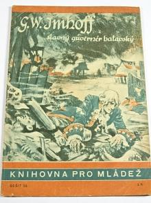 G. W. Imhoff, slavný guvernér batavský - Julius Moshage - 1943 - Knihovna pro mládež č. 22