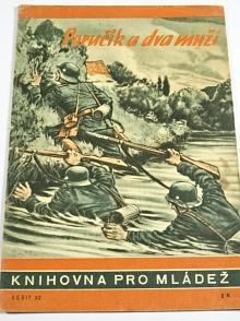 Poručík a dva muži - Bert Naegele - 1944 - Knihovna pro mládež č. 32
