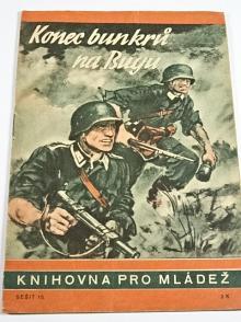 Konec bunkrů na Bugu - Ludwig V. Danwitz - 1943 - Knihovna pro mládež č. 15