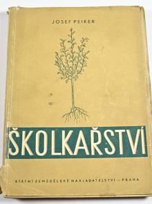 Školkařství - Josef Peiker - 1953