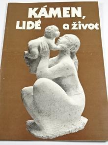 Kámen, lidé a život - 1963 - 1988 - 25 let VHJ Československý kamenoprůmysl