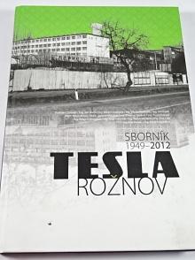 Tesla Rožnov - sborník 1949 - 2012