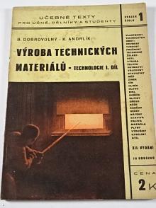 Mechanická technologie I. - výroba technických materiálů - B. Dobrovolný, K. Andrlík - 1938