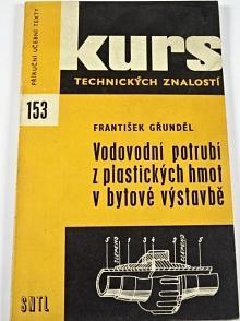 Vodovodní potrubí z plastických hmot v bytové výstavbě - František Gřunděl - 1975
