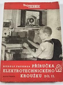 Příručka elektrotechnického kroužku - díl II. - Rudolf Faukner - 1954