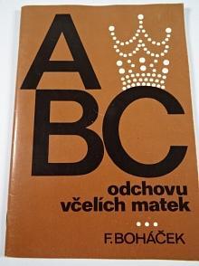ABC odchovu včelích matek - František Boháček - 1990