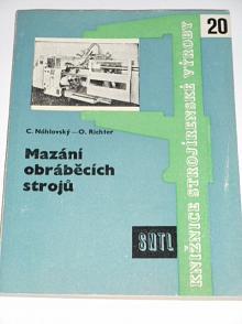 Mazání obráběcích strojů - Ctirad Náhlovský, Ota Richter - 1960