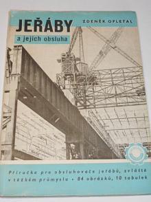 Jeřáby a jejich obsluha - Zdeněk Opletal - 1955