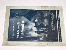 Fachkunde für Mechaniker - 1942 - Müller, Schuth