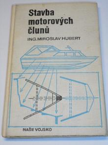 Stavba motorových člunů - Miroslav Hubert - 1974