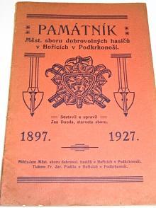 Památník Měst. sboru dobrovolných hasičů v Hořicích v Podkrkonoší - 1927 - Jan Dunda