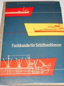 Fachkunde für Schiffsschlosser und Leichtmetallbearbeitung im Schiffbau - 1958